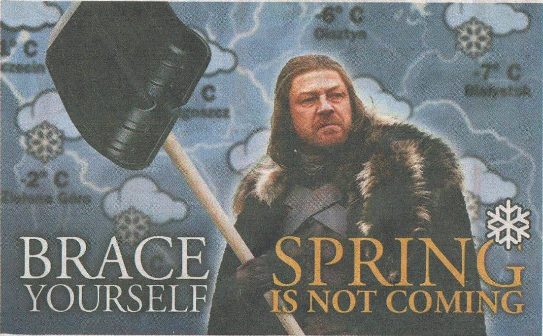 Brace Yourself Spring Is Not Coming James Mcgrath