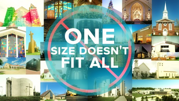 Church One Size Doesn't Fit All