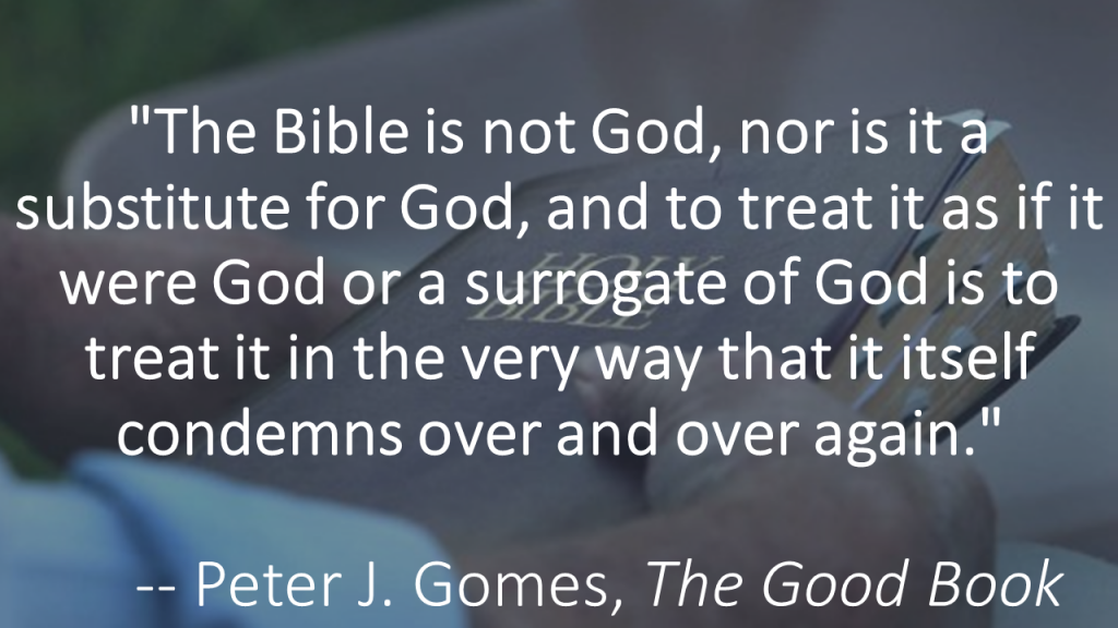 The Bible is not God Gomes quote