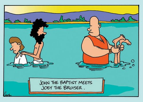 John the Baptist meets Joey the Bruiser