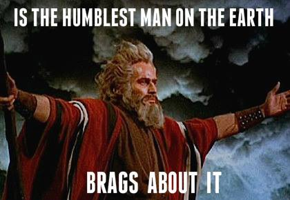 Humblest man brags about it