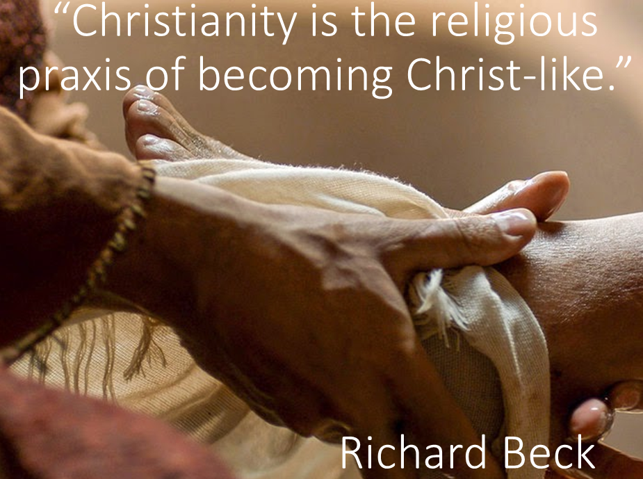 Christianity is the religious praxis of becoming Christ-like