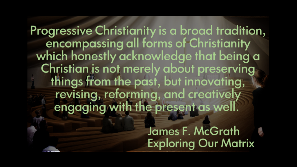Progressive Christianity is a broad tradition