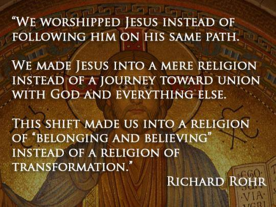 Richard Rohr quote on making Jesus into a religion