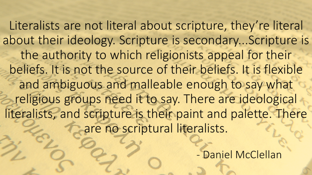 Literalists are not literal about scripture Daniel McClellan quote