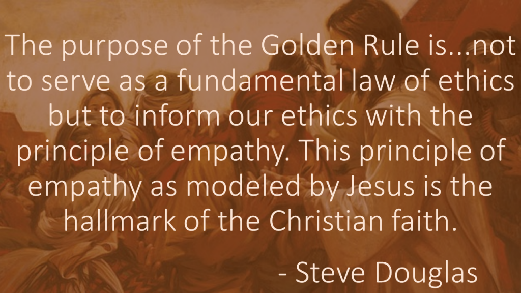 The purpose of the Golden Rule Steve Douglas