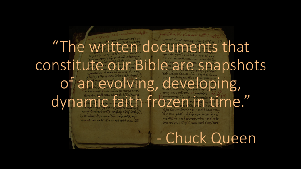 Chuck Queen The written documents that constitute our Bible