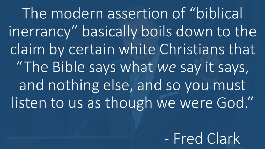 Fred Clark understanding Biblical inerrantists