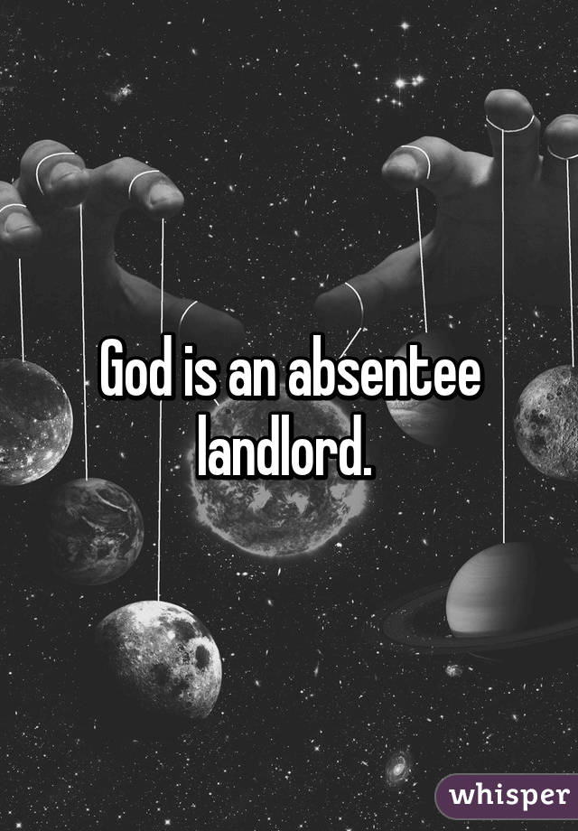 God is an absentee landlord