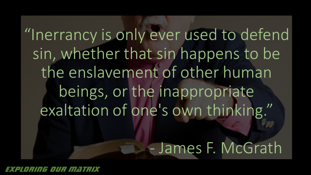 Inerrancy is only ever used to defend sin