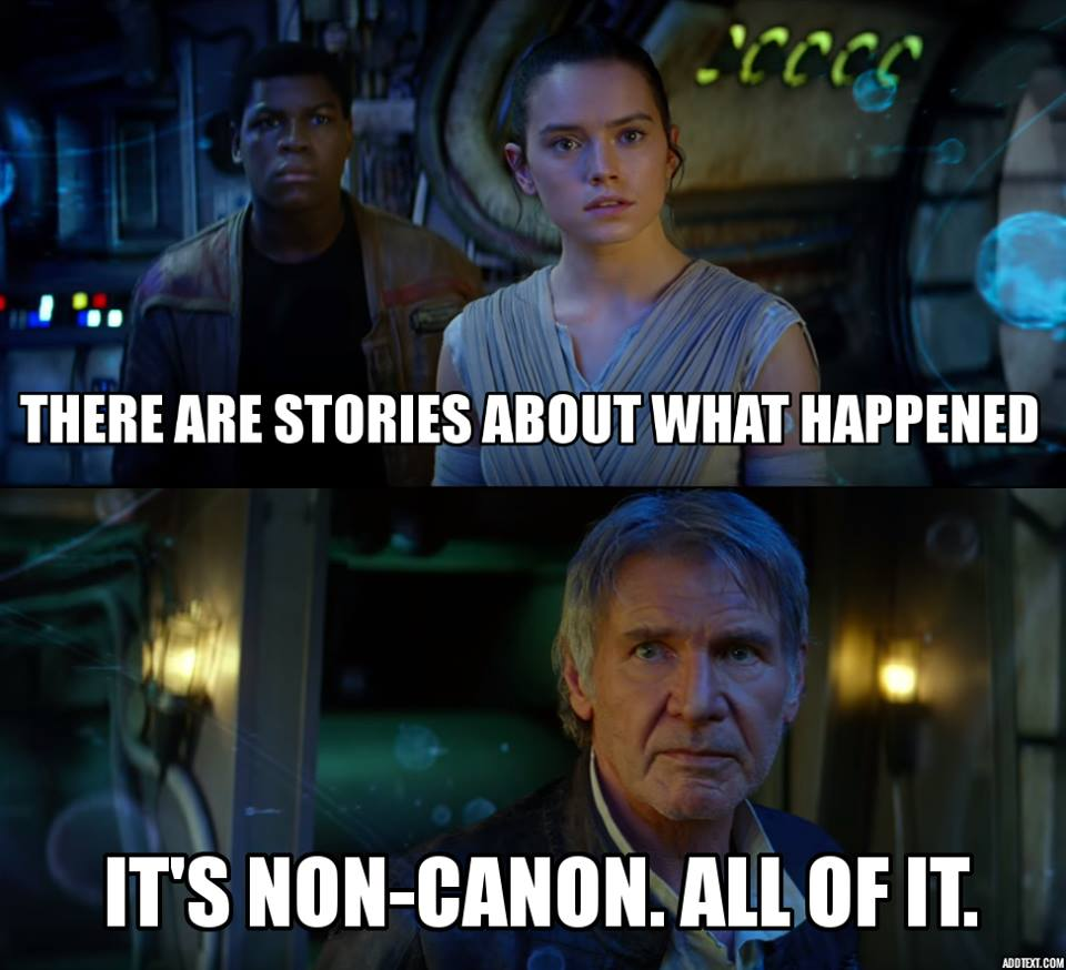 Star Wars It's non-canon - all of it