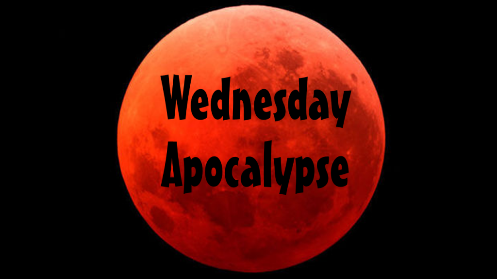 Wednesday Apocalypse