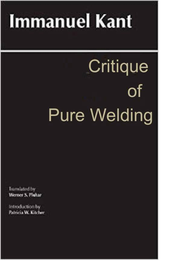 Critique of Pure Welding