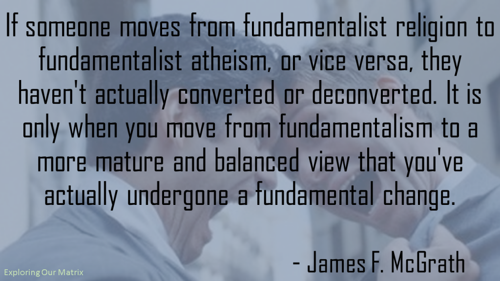If someone moves from fundamentalist religion to fundamentalist atheism