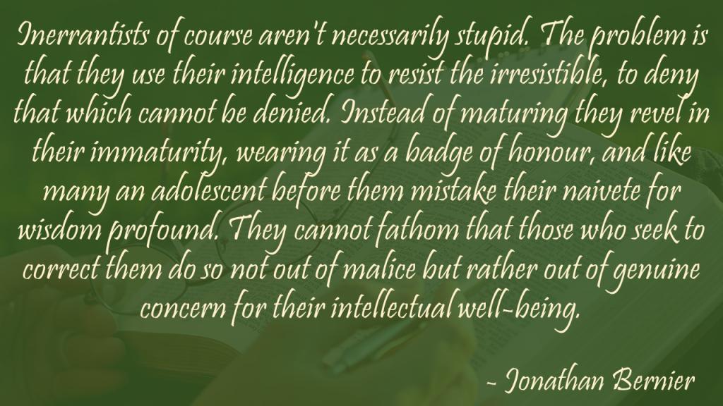 Inerrantists of course aren't necessarily stupid