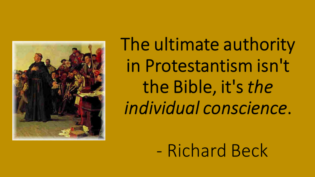 The ultimate authority in Protestantism isn't the Bible
