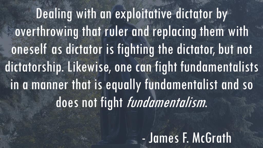 fighting fundamentalists vs fighting fundamentalism