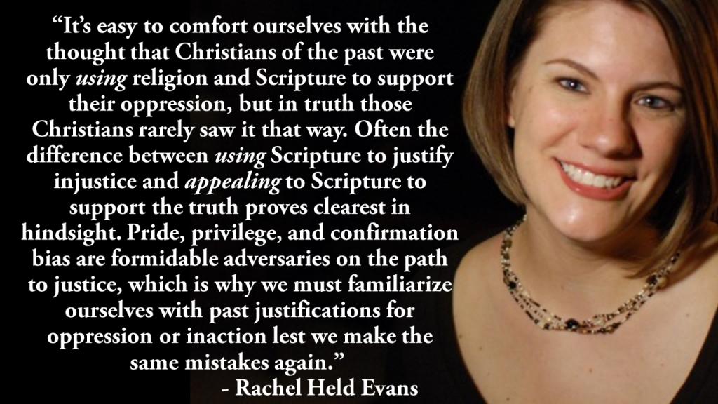 Rachel Held Evans Historical Amnesia and Hindsight