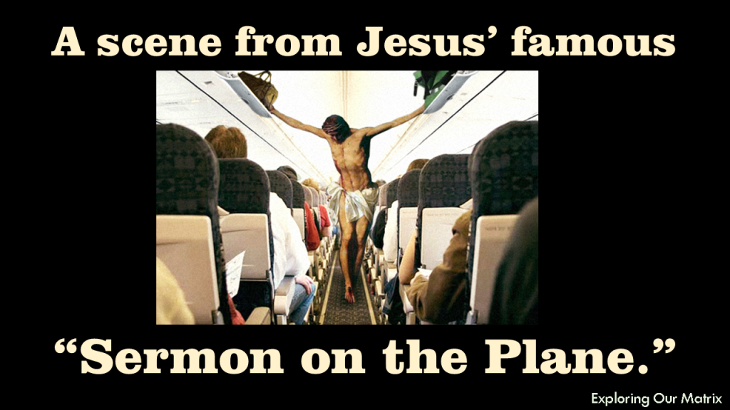 A scene from Jesus' famous sermon on the plane