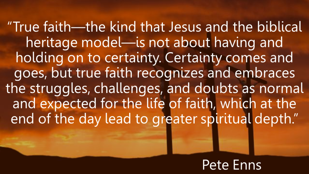 True faith Pete Enns quote