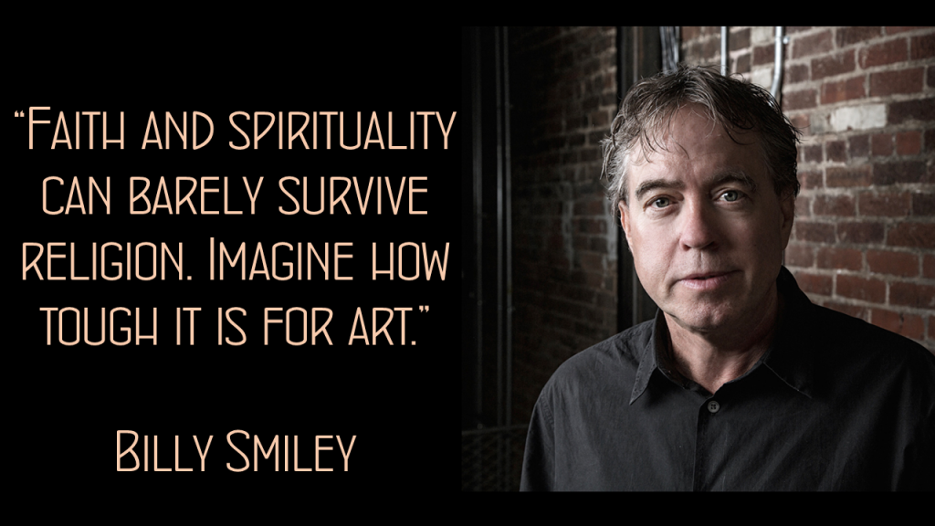 Billy Smiley Religion Art Quote