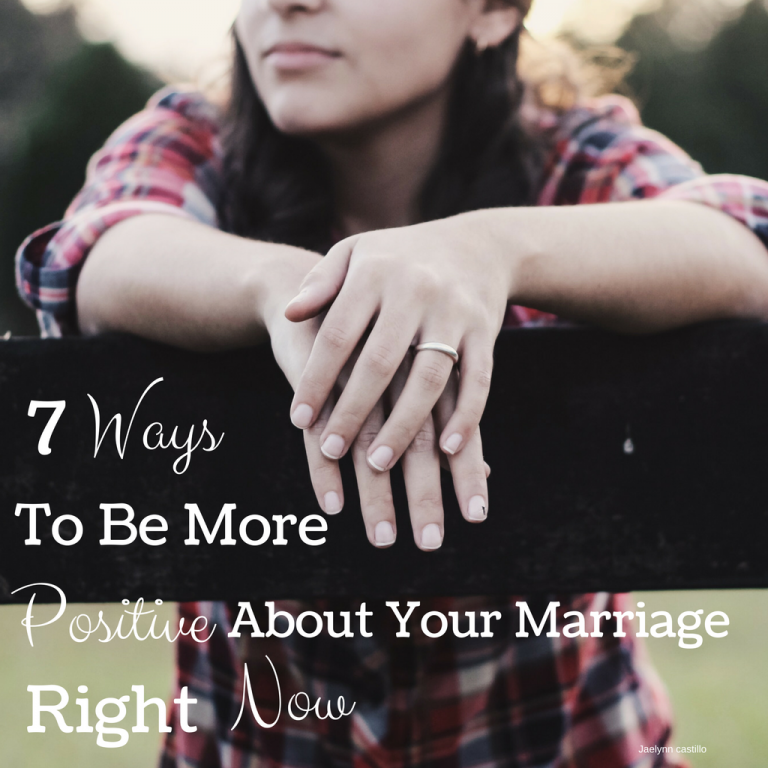 7 ways to be more positive about your marriage