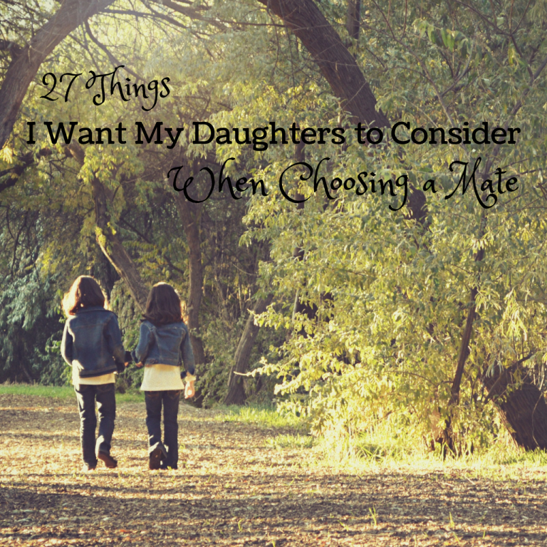 27 Things I Want My Daughters to Consider When Choosing a Mate