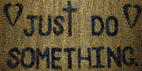 "a photographic mosaic building the phrase ""just do something"""