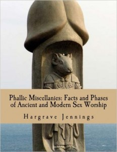 A modern cover of a book by Hargrave Jennings, epitomizing his usual topic: phallic worship.