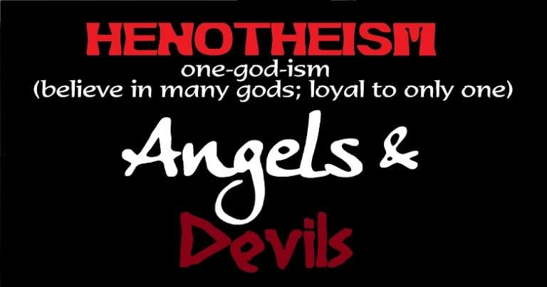 Satan found among Angels and Devils, evolved from Henotheism