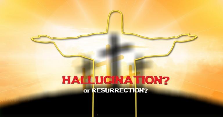 Hallucination? Or Resurrection?
