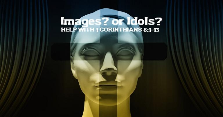 Images or Idols?