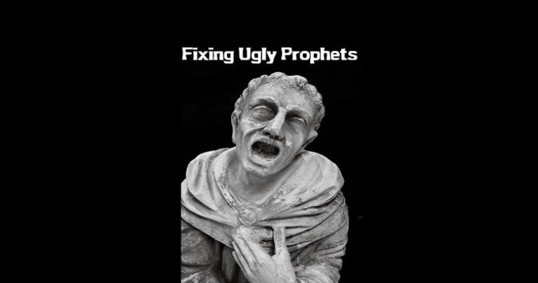 Fixing Ugly Prophets