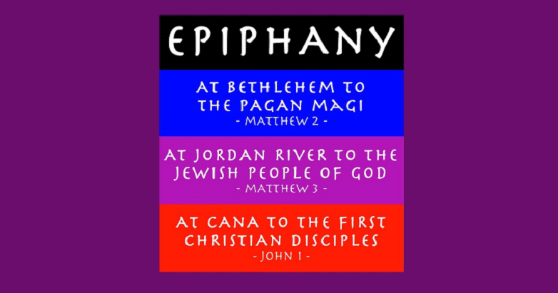 His visit from pagans, the magi, his baptism in the presence of Jews, his first miracle in the presence of Christians.