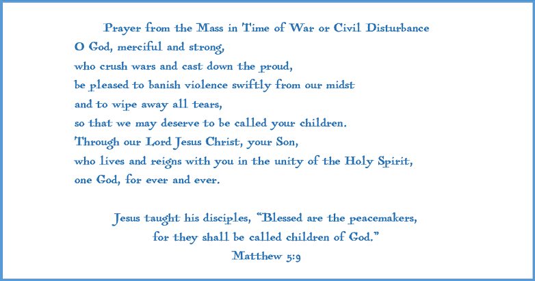 Prayer from the Mass in Time of War or Civil Disturbance