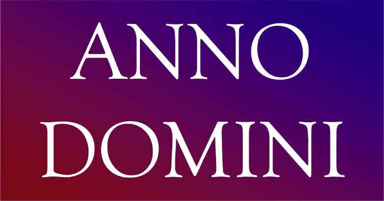 """""""Anno Domini"""" means """"in the year of the Lord."""""""