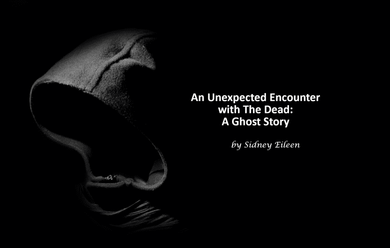 An Unexpected Encounter with The Dead: A Ghost Story.