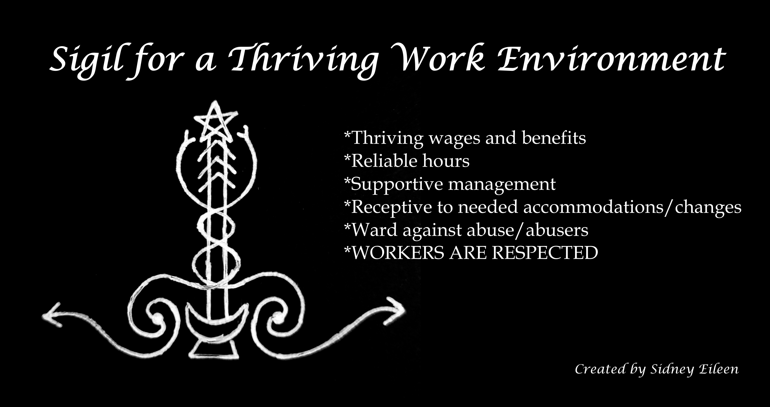 Sigil for a Thriving Work Environment, by Sidney Eileen