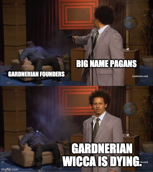 """What I think when I see the word """"Gardnerian"""" pop up."""