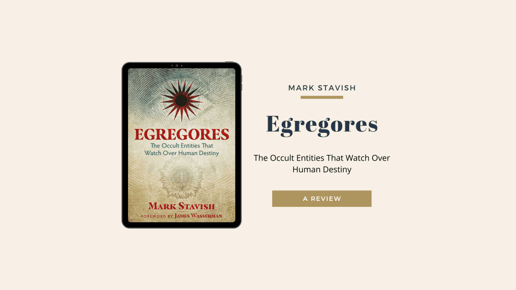 Egregores: The Occult Entities The Watch Over Human Destiny
