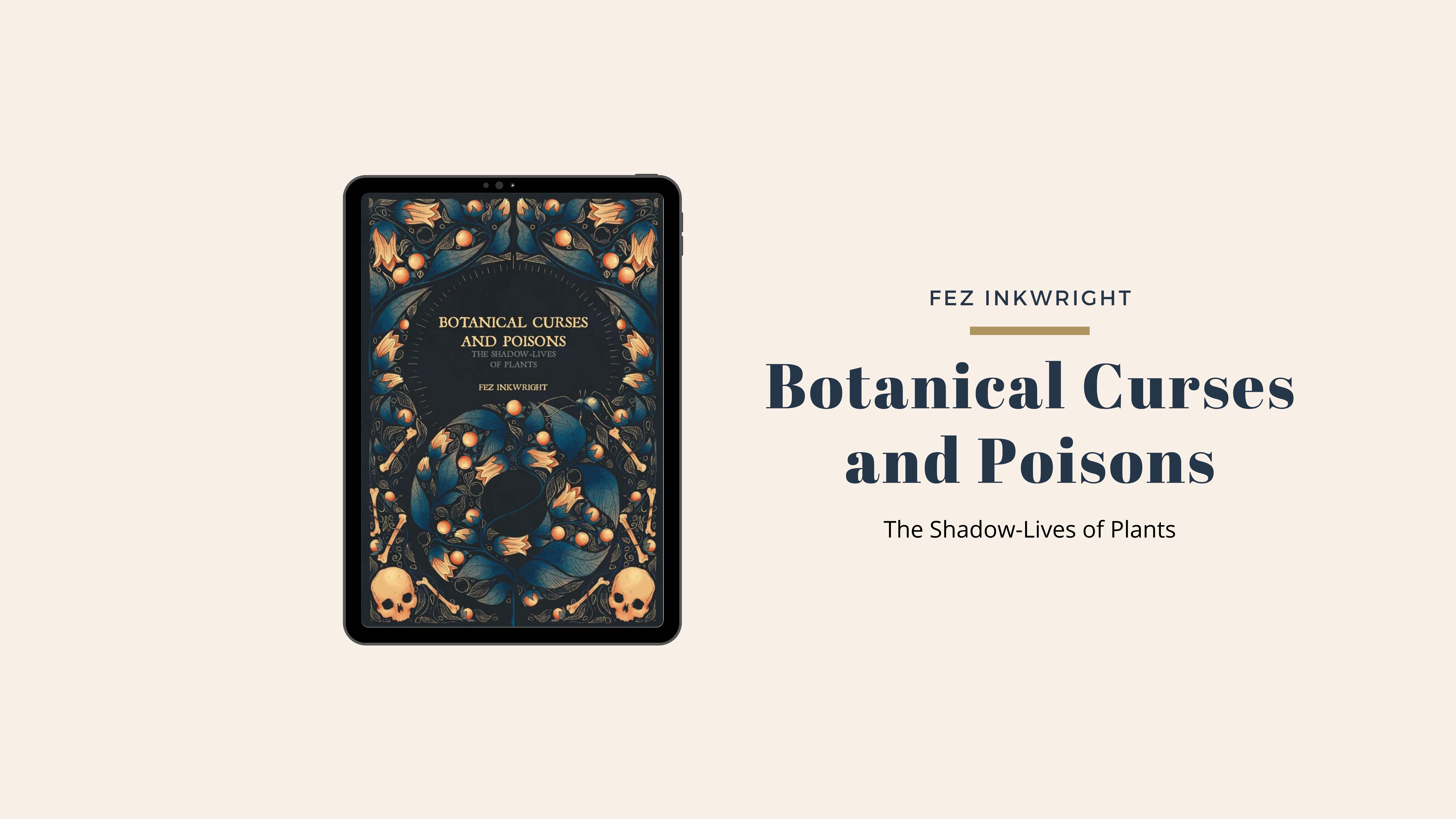 Botanical Curses and Poisons: The Shadow-Lives of Plants