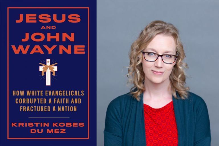 Kristin Du Mez Jesus and john wayne