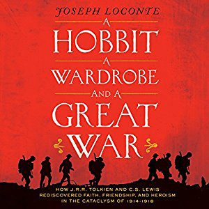 Loconte, A Hobbit, A Wardrobe, and a Great War