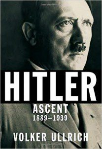 Ullrich, Hitler: Ascent, 1889-1939