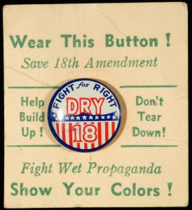 "Prohibition button: ""Wear this button! Save [the] 18th Amendment"""