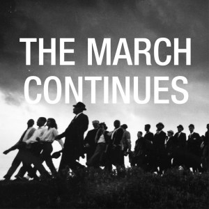 """""""The March Continues"""""""