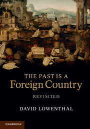 Lowenthal, The Past Is a Foreign Country Revisited