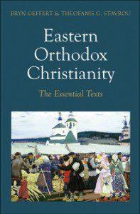 Geffert & Stavrou (eds.), Eastern Orthodoxy: The Essential Texts