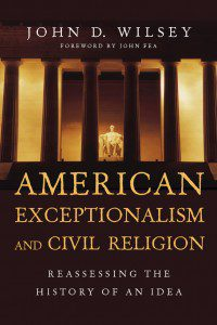Wilsey, American Exceptionalism and Civil Religion