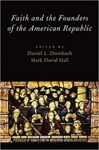 Dreisbach & Hall (eds.), Faith and the Founders of the American Republic
